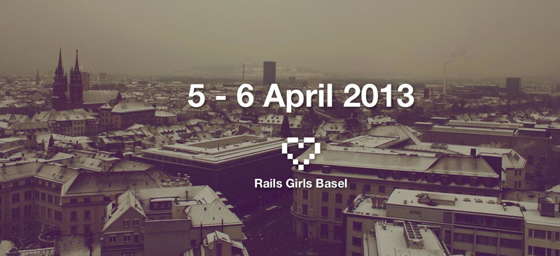 Rails Girls is coming to Basel, 5. - 6. April 2013!